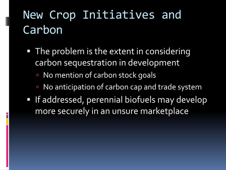 New Crop Initiatives and Carbon
