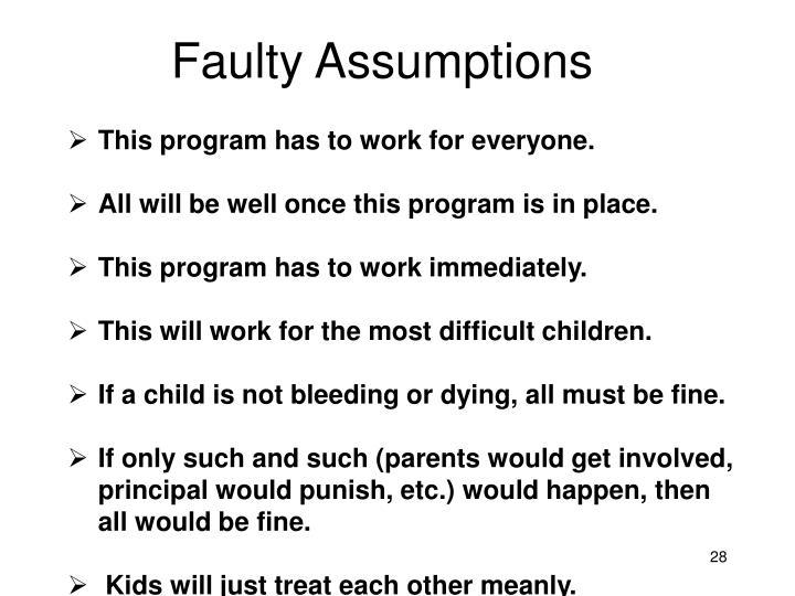 Faulty Assumptions