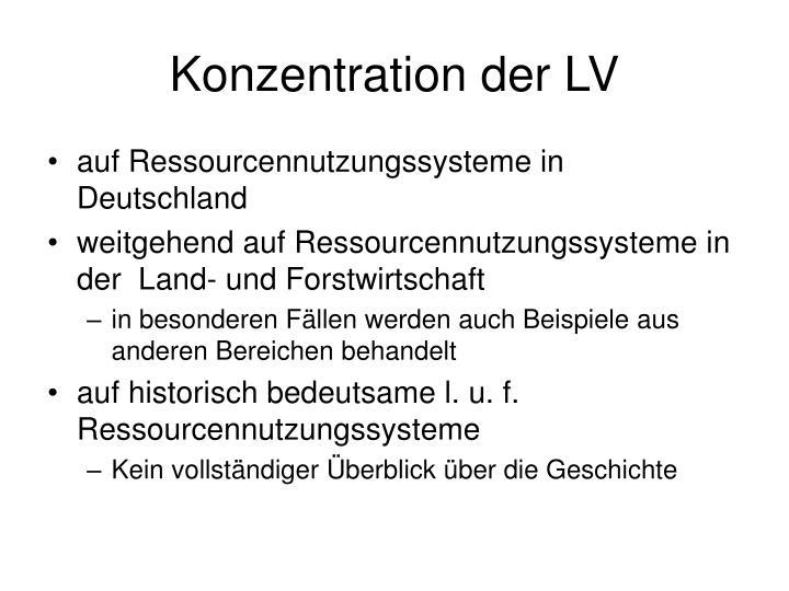 Konzentration der LV