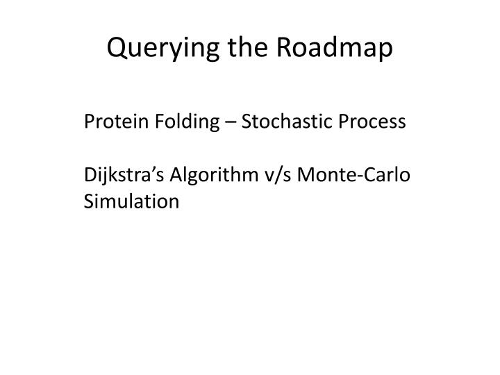 Querying the Roadmap