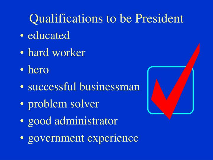 Qualifications to be President