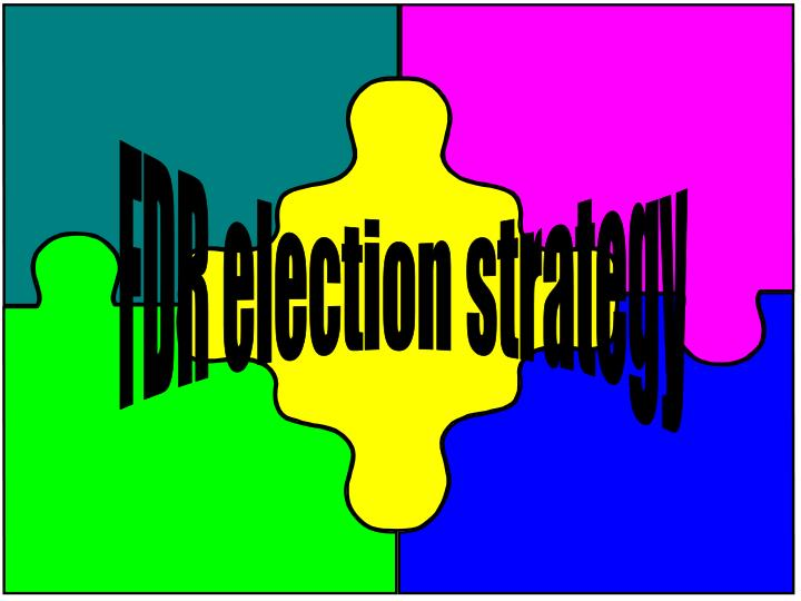 FDR election strategy