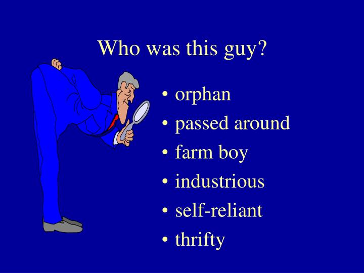 Who was this guy?
