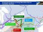 proposed projects to bring marcellus gas to canadian markets