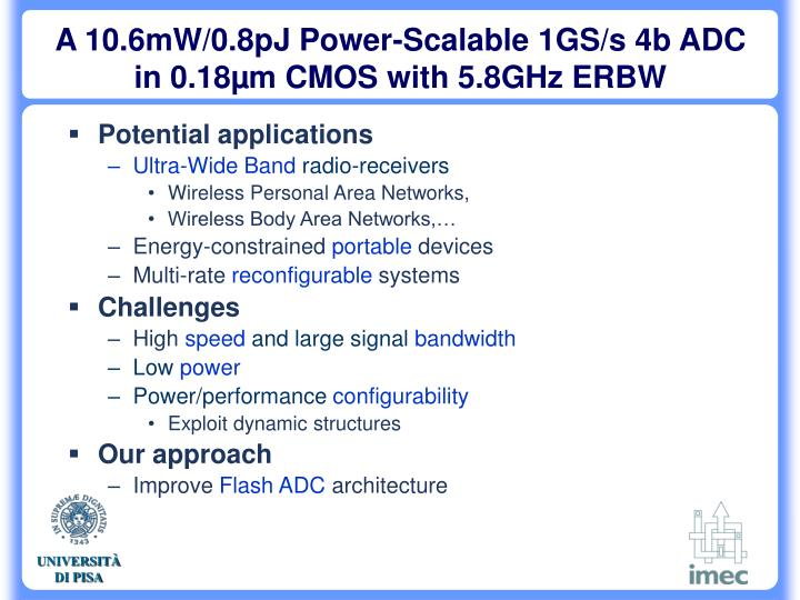 A 10 6mw 0 8pj power scalable 1gs s 4b adc in 0 18 m cmos with 5 8ghz erbw