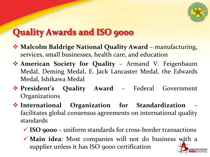 compare and contrast iso 9000 and malcolm baldrige national quality award The malcolm baldrige national quality award (usa), introduced in 1987 by the us congress, rewards systems to achieve customer satisfaction (bhote 1989) therefore, both tqm and six sigma companies strive for the gaining of this prestigious award.