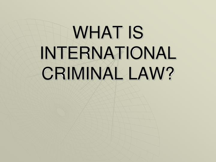 master thesis international criminal law Criminal law ideas are always interesting you can focus on international terrorism and the role of nations and individuals you can also focus on smaller criminal law, like defending the criminals or even samaritan laws.