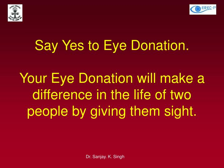 Say Yes to Eye Donation.