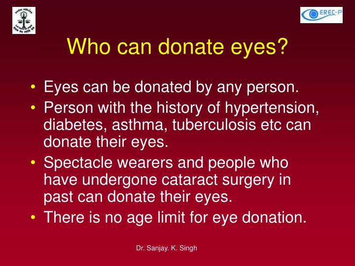 Who can donate eyes?