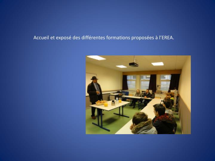 Accueil et exposé des différentes formations proposées à l'EREA.