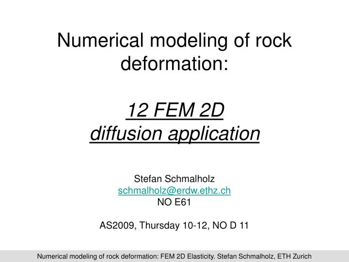 Numerical modeling of rock deformation 12 fem 2d diffusion application