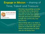 engage in mission sharing of time talent and treasure