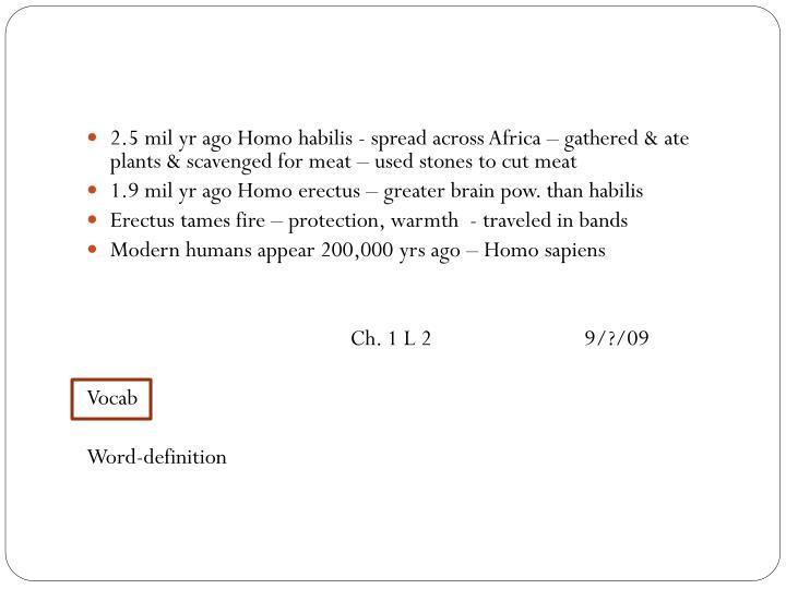 2.5 mil yr ago Homo