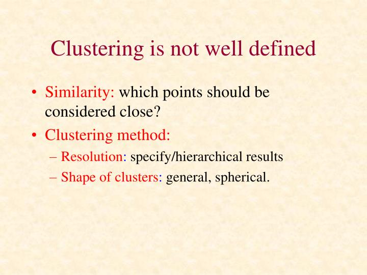 Clustering is not well defined
