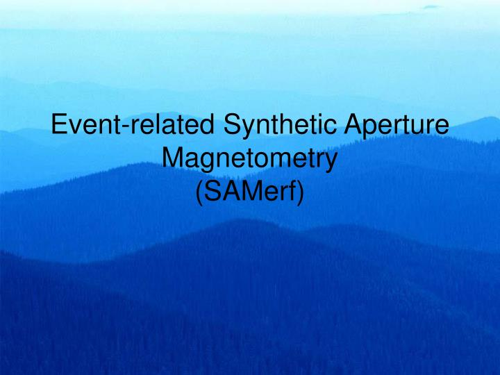 event related synthetic aperture magnetometry samerf n.