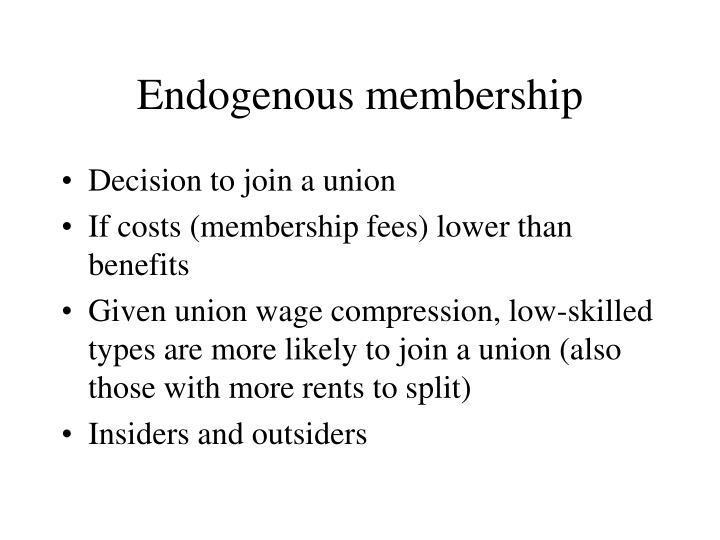 Endogenous membership