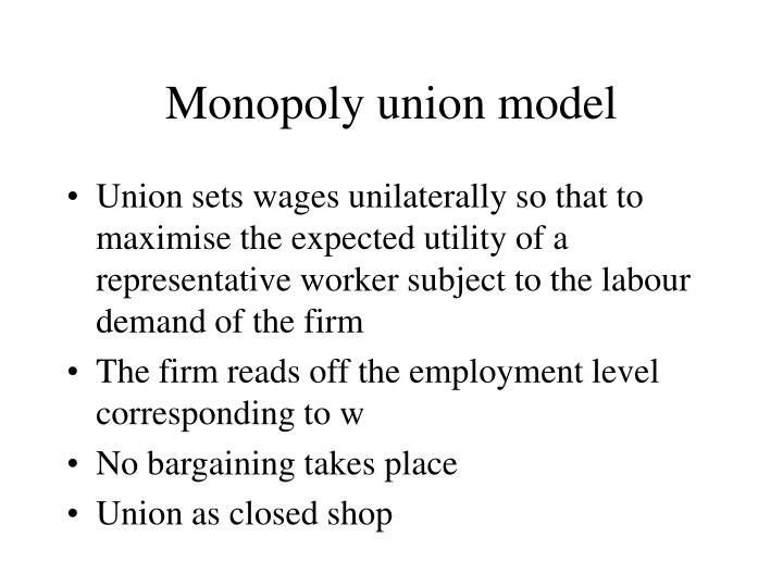 Monopoly union model