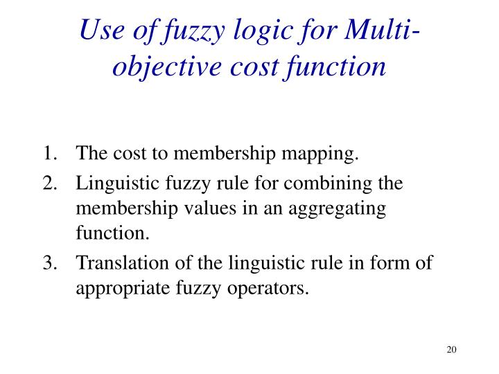 Use of fuzzy logic for Multi-objective cost function