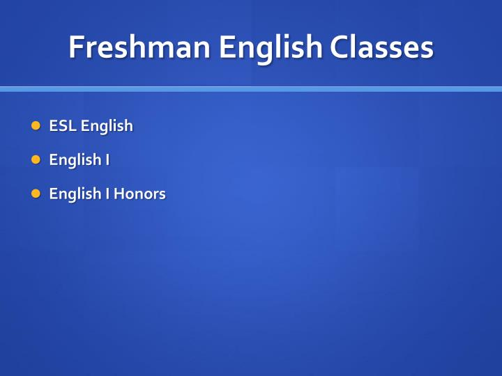 Freshman English Classes