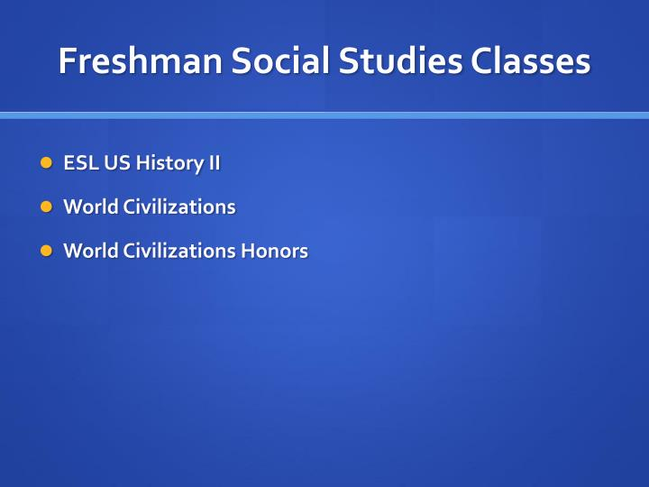 Freshman Social Studies Classes