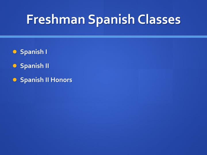 Freshman Spanish Classes