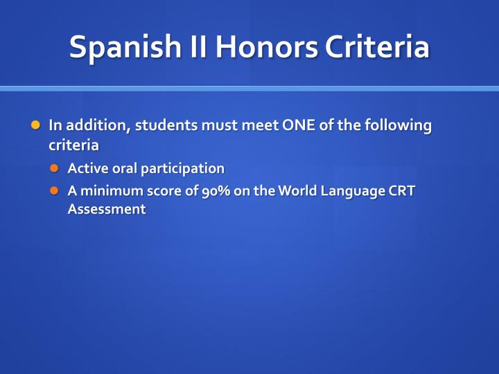Spanish II Honors Criteria