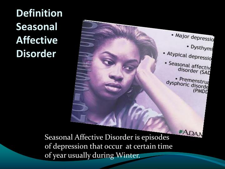 an analysis of seasonal affective disorder Know the signs: seasonal affective disorder if winter weather has you craving carbs and feeling constantly low, it could be sad by rose hayes the choice to stay in.