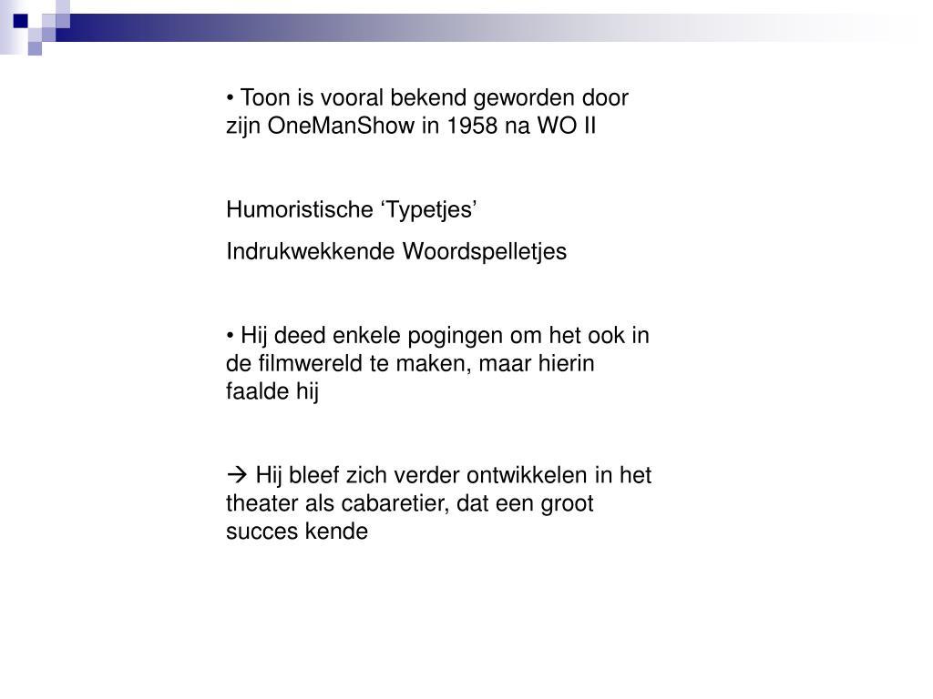 Uitgelezene PPT - Toon Hermans PowerPoint Presentation, free download - ID:4074347 SY-73