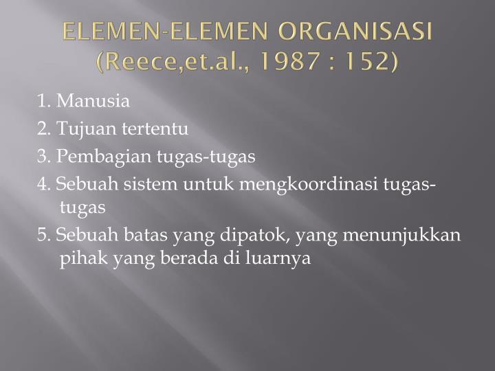 Elemen elemen organisasi reece et al 1987 152
