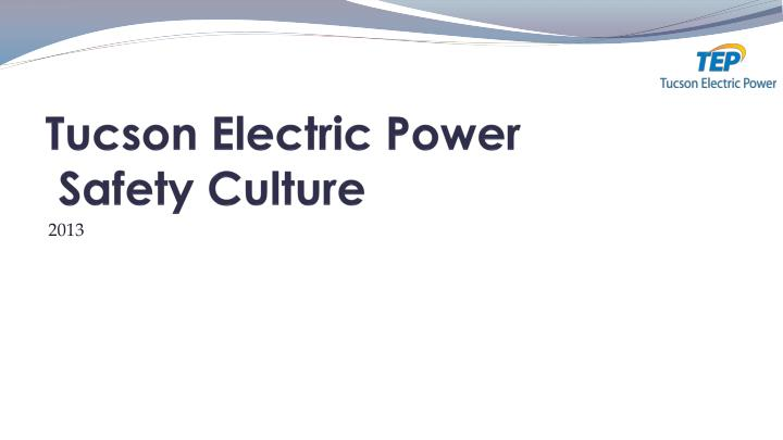 tucson electric power safety culture