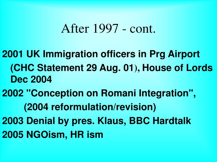 After 1997 - cont.