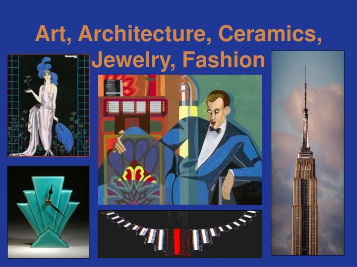 Art architecture ceramics jewelry fashion