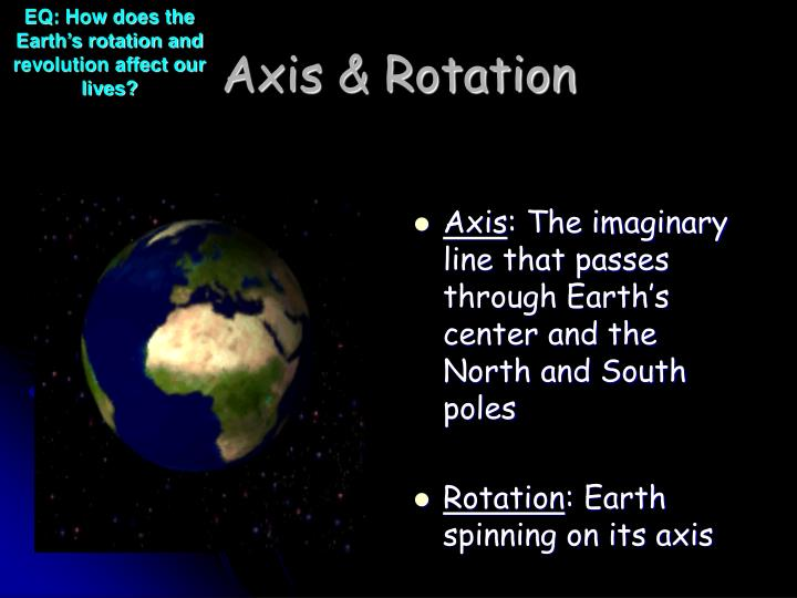 EQ: How does the Earth's rotation and revolution affect our lives?