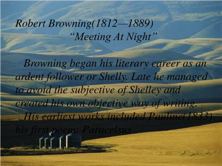 "meeting at night robert browning essay Meeting at night by robert browning search compare and contrast essay on ""my last duchess"" and ""in elie's father then holds a community meeting in."
