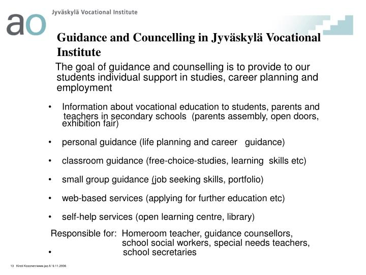 The goal of guidance and counselling is to provide to our