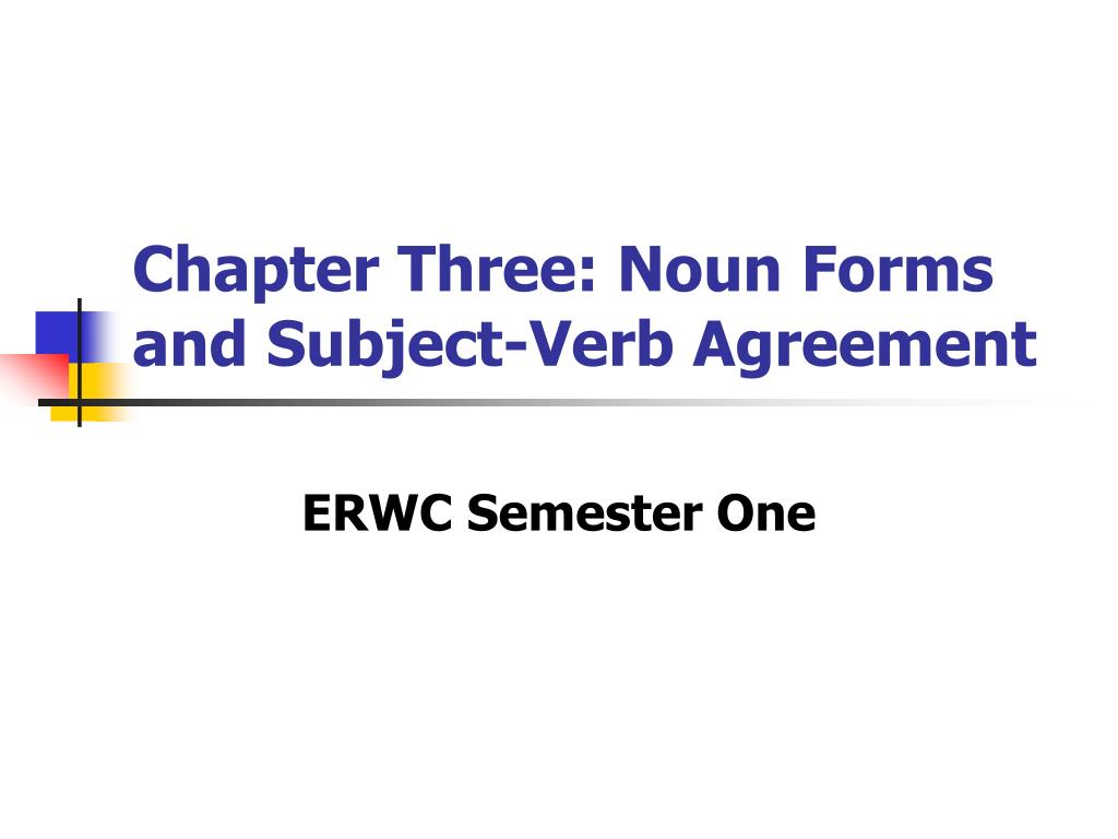 Ppt Chapter Three Noun Forms And Subject Verb Agreement