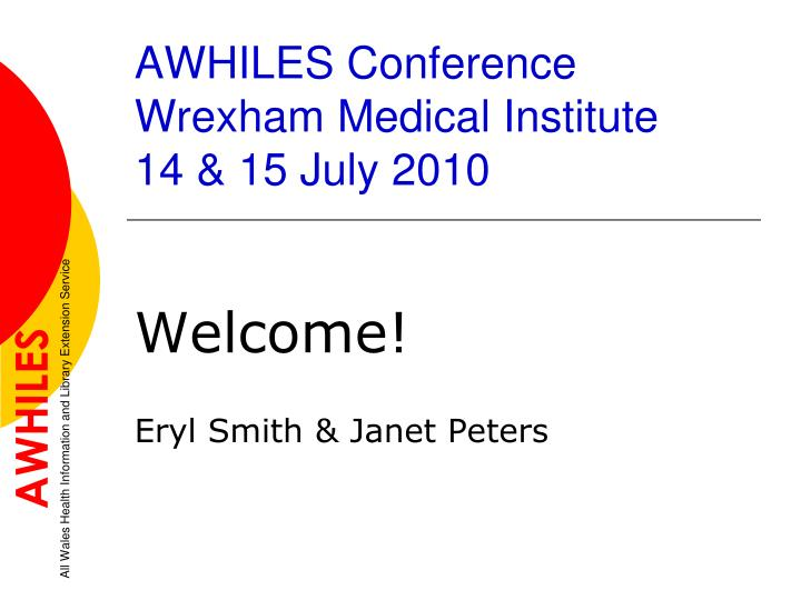 awhiles conference wrexham medical institute 14 15 july 2010 n.