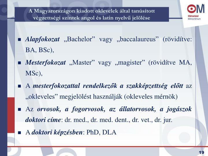A Magyarországon kiadott oklevelek által tanúsított végzettségi szintek angol és latin nyelvű jelölése