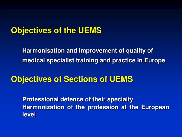 Objectives of the UEMS