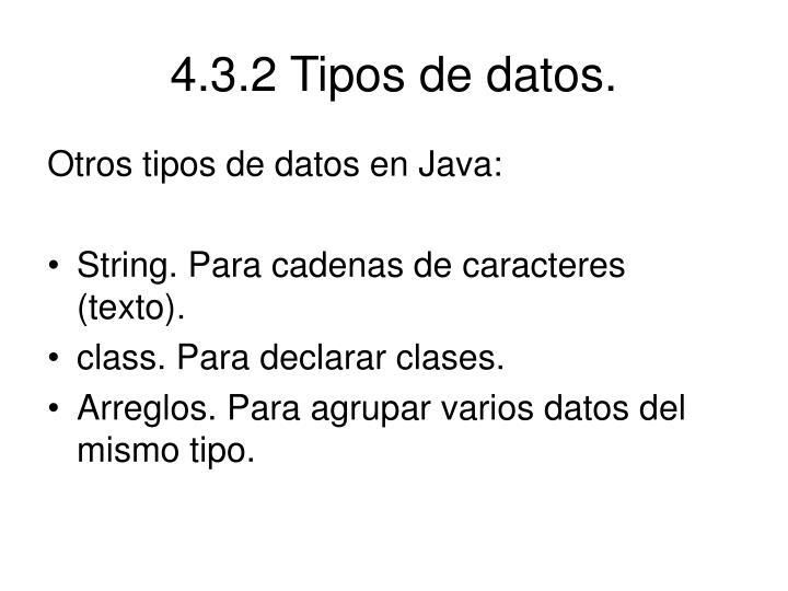 4.3.2 Tipos de datos.