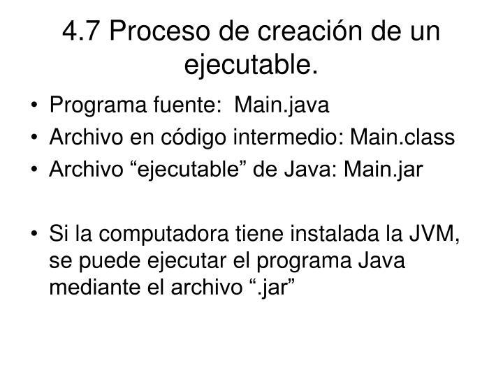 4.7 Proceso de creación de un ejecutable.