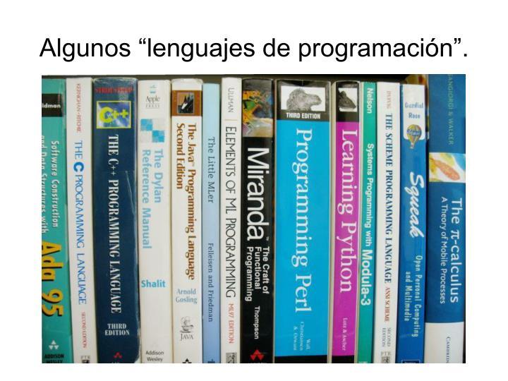 """Algunos """"lenguajes de programación""""."""