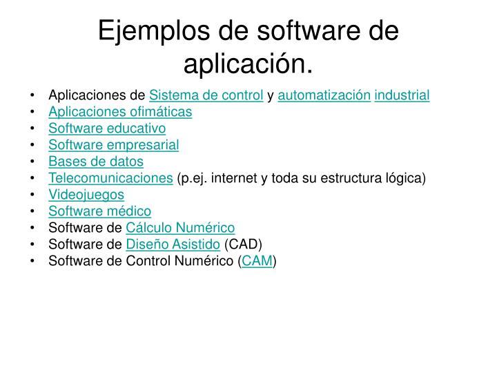 Ejemplos de software de aplicación.