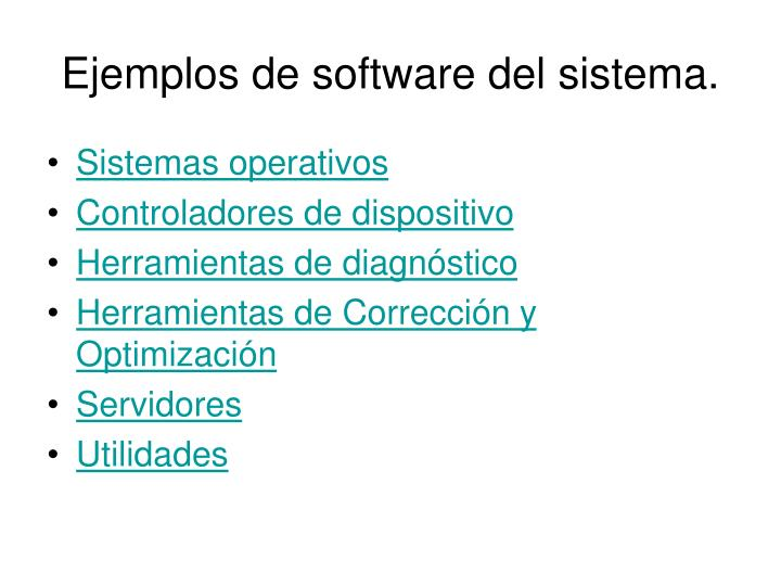 Ejemplos de software del sistema.