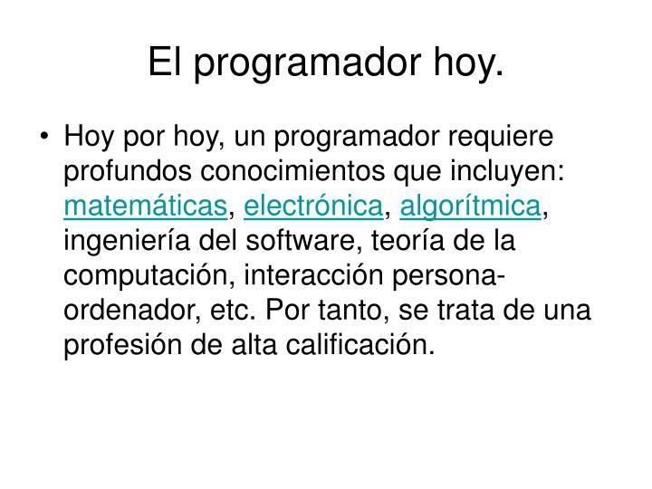 El programador hoy.