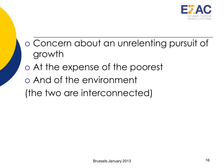 Concern about an unrelenting pursuit of growth