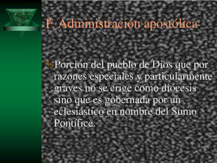 F. Administración apostólica