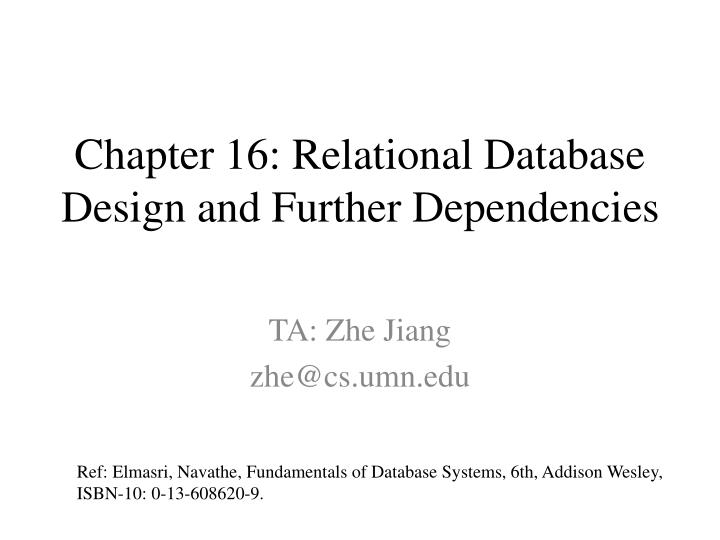 Chapter 16 relational database design and further dependencies
