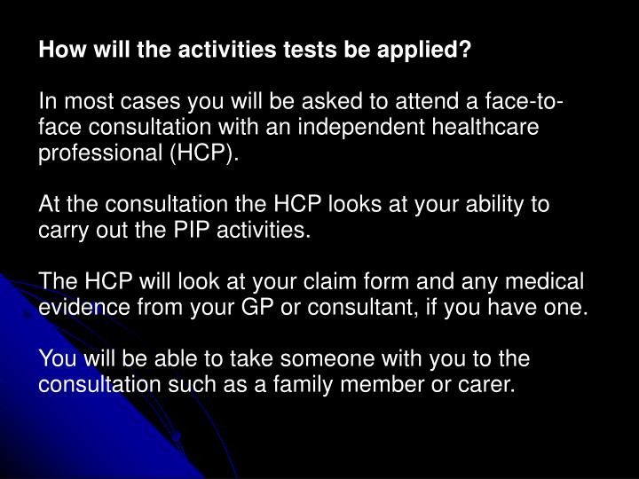 How will the activities tests be applied?
