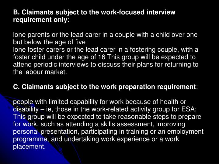 B. Claimants subject to the work-focused interview requirement only
